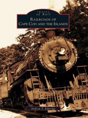 cover image of Railroads of Cape Cod and the Islands
