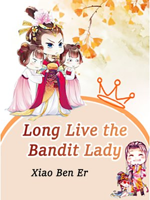 cover image of Long Live the Bandit Lady