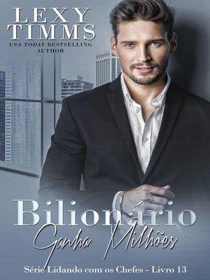 cover image of Bilionário Ganha Milhões