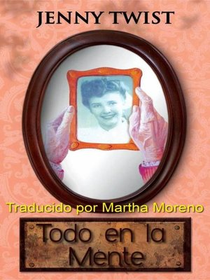 cover image of Todo en la Mente