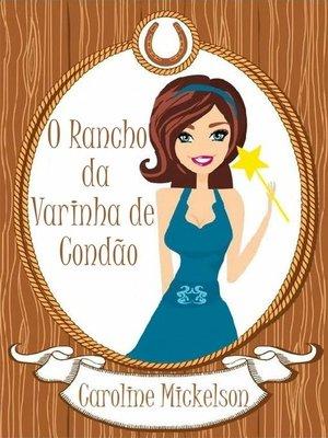 cover image of O Rancho da Varinha de Condão