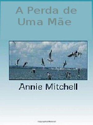 cover image of A Perda de Uma Mãe — Volume 1 & 2
