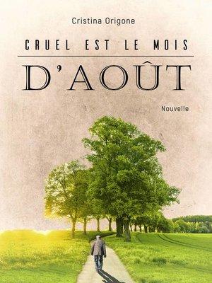 cover image of Cruel est le mois d'août