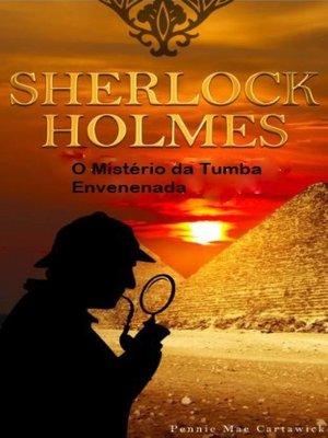 cover image of Sherlock Holmes--O Mistério Da Tumba Envenenada