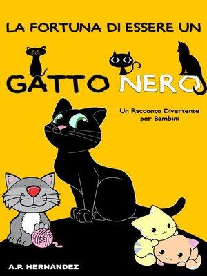 cover image of La Fortuna di Essere un Gatto Nero