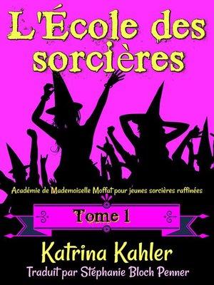 cover image of Tome 1- Académie de Mademoiselle Moffat pour  jeunes sorcières raffinées