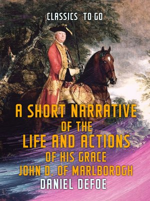 cover image of A Short Narrative of the Life and Actions of His Grace John D. of Marlborogh