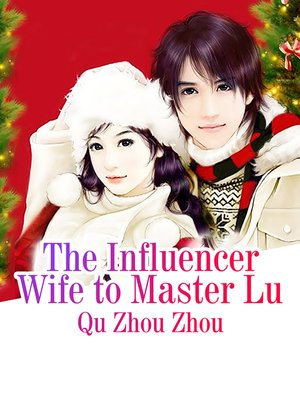 cover image of The Influencer Wife to Master Lu