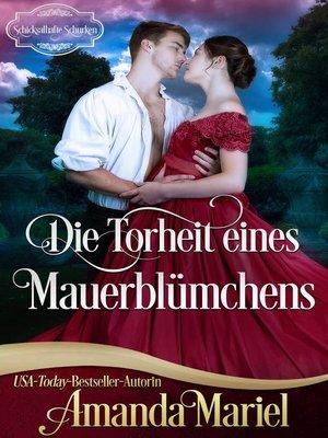 cover image of Die Torheit eines Mauerblümchens