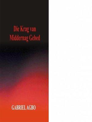 cover image of Die Krag van Middernag Gebed