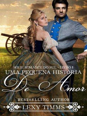 cover image of Uma Pequena História de Amor--Série Romance do Sul--Livro 1