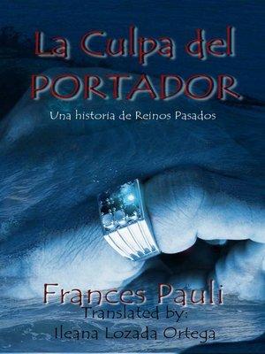 cover image of La Culpa del Portador