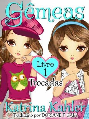 cover image of Gêmeas  Livro 1 --Trocadas