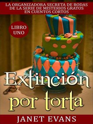 cover image of Extinción por torta