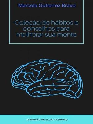 cover image of Coleção de Hábitos e Conselhos para Melhorar sua Mente