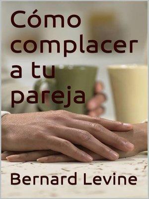 cover image of Cómo complacer a tu pareja