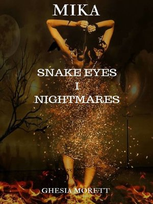 cover image of Mika. Snake Eyes. Nightmares.
