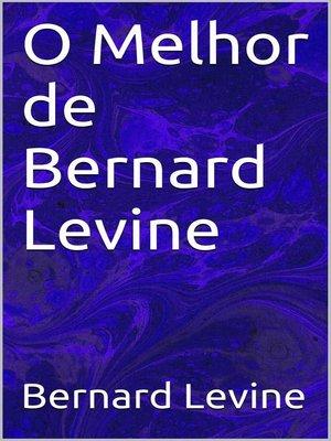 cover image of O Melhor de Bernard Levine