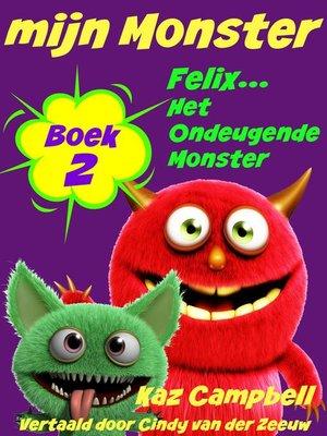cover image of mijn Monster--Boek 2--Felix... Het Ondeugende Monster