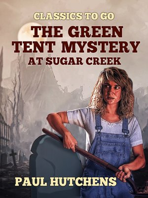 cover image of The Green Tent Mystery at Sugar Creek