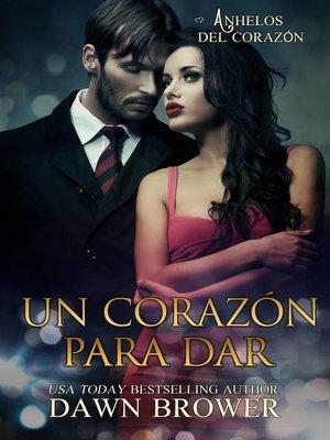 cover image of Un Corazón Para Dar