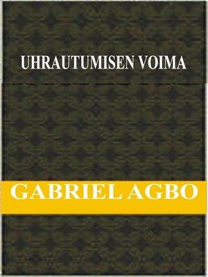cover image of Uhrautumisen Voima