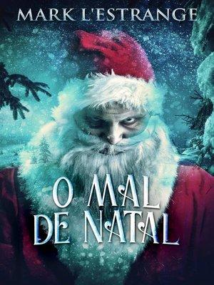 cover image of O Mal de Natal