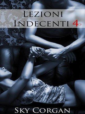 cover image of Lezioni Indecenti 4