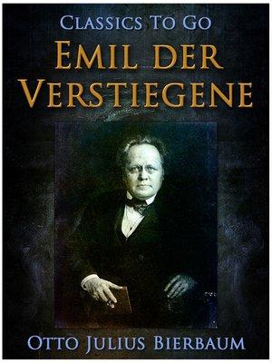 cover image of Emil der Verstiegene