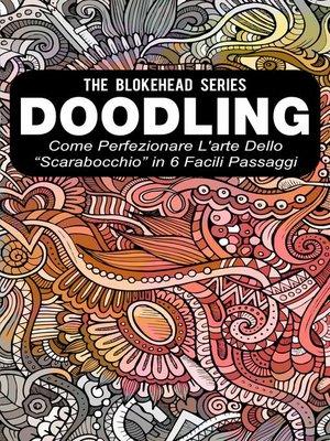"""cover image of Doodling--Come perfezionare l'arte dello """"scarabocchio"""" in 6 facili passaggi"""