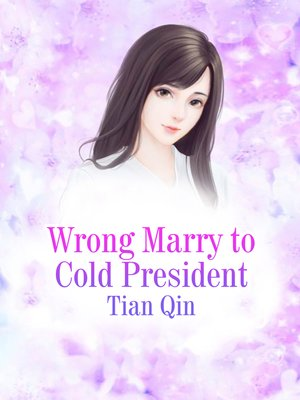 cover image of Wrong Marry to Cold President