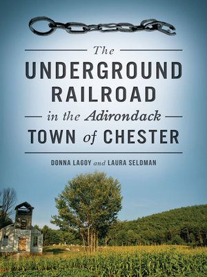 cover image of The Underground Railroad in the Adirondack Town of Chester