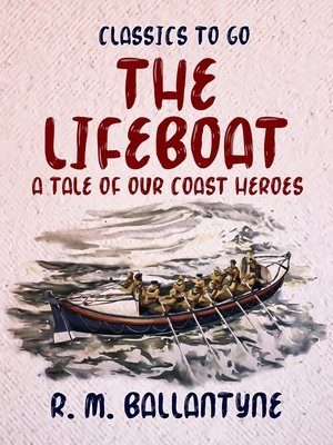 cover image of The Lifeboat a Tale of our Coast Heroes