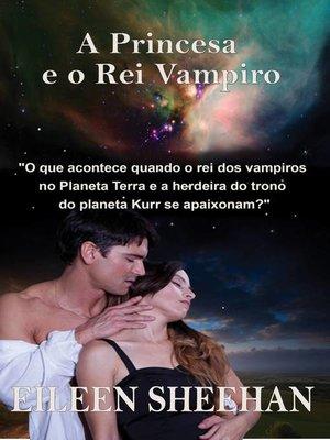 cover image of A Princesa e o Rei Vampiro