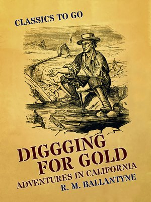 cover image of Diggging for Gold Adventures in California