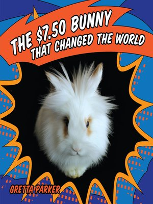 cover image of The $7.50 Bunny That Changed the World