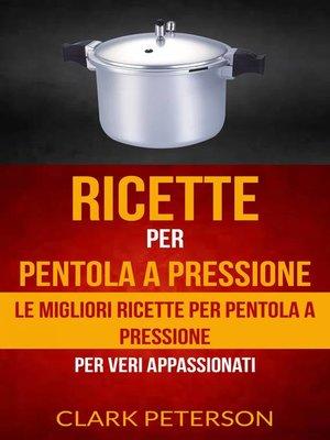 cover image of Ricette per pentola a pressione