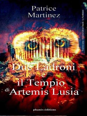 cover image of Due ladroni e il tempio di Artemis Lusia
