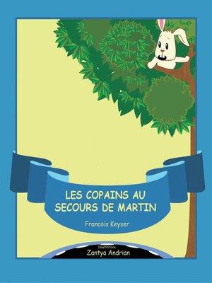 cover image of Les copains au secours de Martin