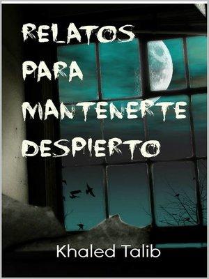 cover image of Relatos Para Mantenerte Despierto