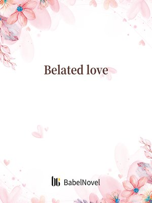 cover image of Belated love
