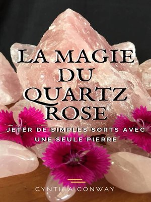 cover image of La Magie du Quartz Rose