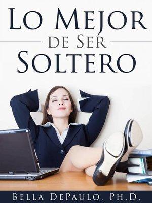 cover image of Lo Mejor De Ser Soltero