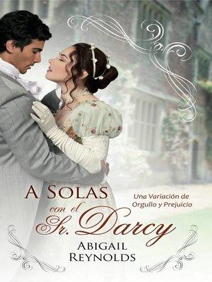 cover image of A Solas con el Sr. Darcy