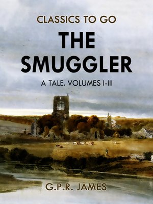 cover image of The Smuggler, Volumes 1-3
