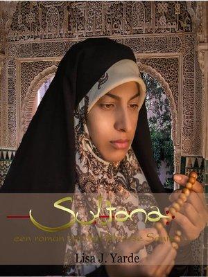 cover image of Sultana, een roman van het Moorse Spanje