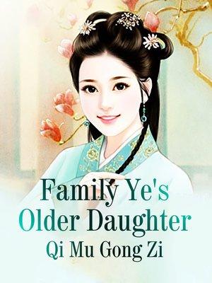 cover image of Family Ye's Older Daughter