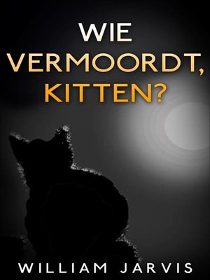 cover image of Wie vermoordt, kitten?