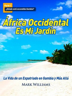 cover image of África Occidental Es Mi Jardín