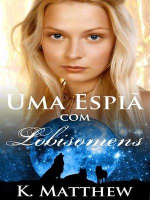 cover image of Uma Espiã com Lobisomens